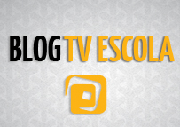 Blog TV Escola